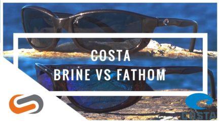 Costa Brine vs Costa Fathom Review | SportRx