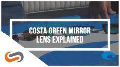 Costa Green Mirror Lens | Eye-Tech Talk