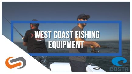 Best Equipment for California Fishing