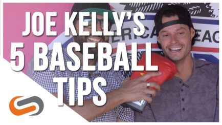 5 Baseball Tips from Joe Kelly
