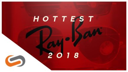 The Best Ray-Bans of 2018 | Ray-Ban Sunglasses