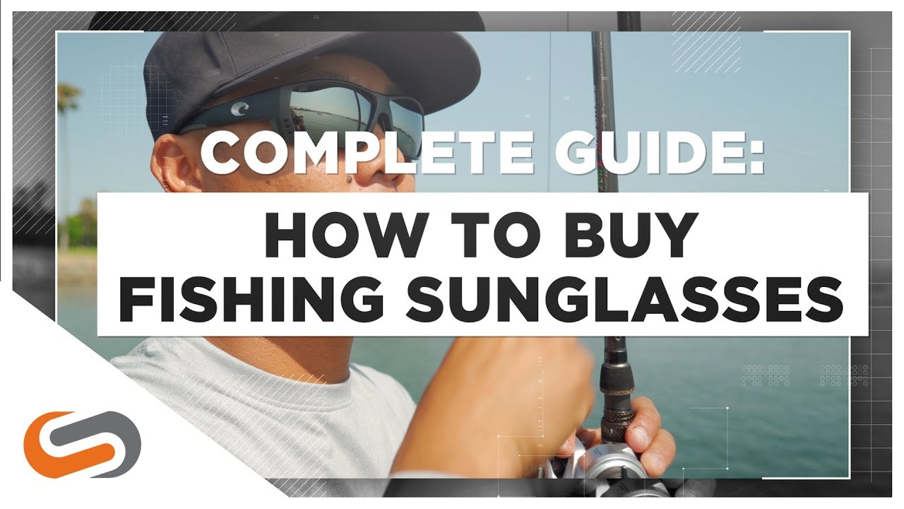 How-To: Buy Fishing Sunglasses
