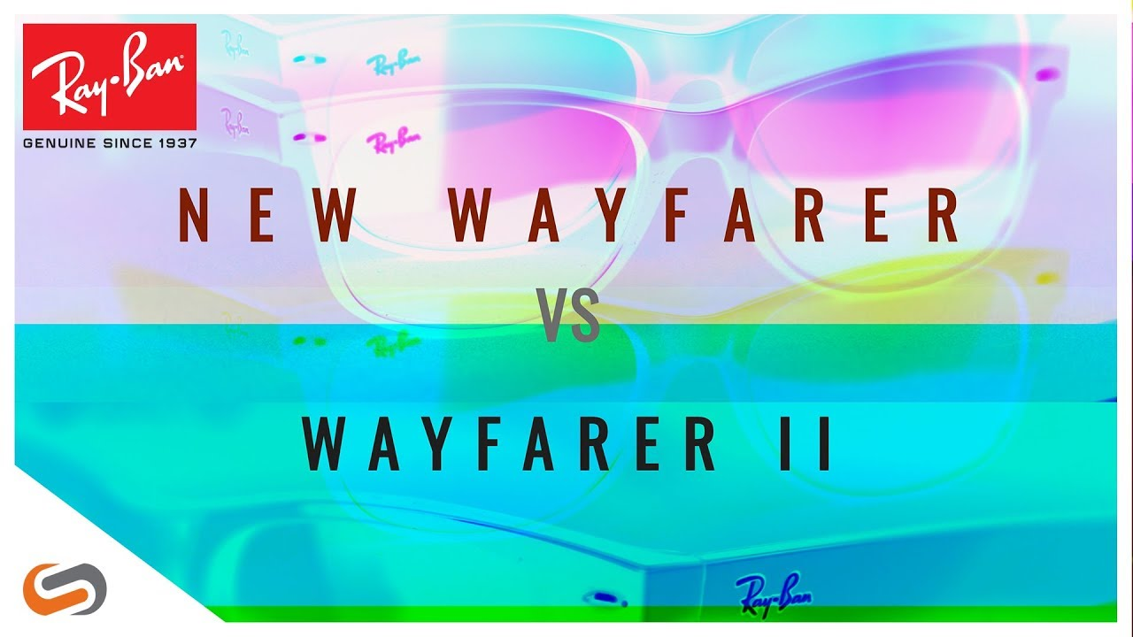 Ray-Ban Wayfarer II vs The New Wayfarer